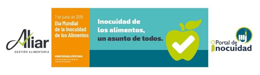 Informe del Día Mundial de la Inocuidad de los Alimentos. Aliar Gestiona y Portal de Inocuidad.