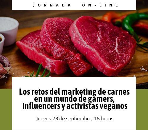 """Jornada Gratuita """"Los retos del marketing de carnes en un mundo de gamers, influencers y activistas veganos"""". 23 de septiembre."""